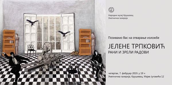"""IZLOŽBA JELENE TRPKOVIĆ: """"Rani i zreli radovi"""""""